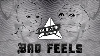 Helicopter Showdown & Akronym - Bad Feels [Dubstep Nation Exclusive]
