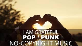 I am Grateful - (NO COPYRIGHT POP / PUNK MUSIC)
