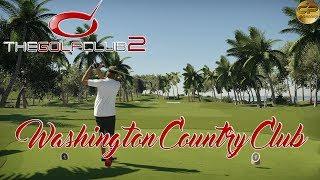 The Golf Club 2 - User created course Ep.3 - Washington Country Club