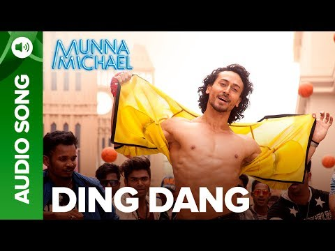 Ding Dang Full Audio song | Munna Michael 2017 | Tiger Shroff & Nidhhi Agerwal