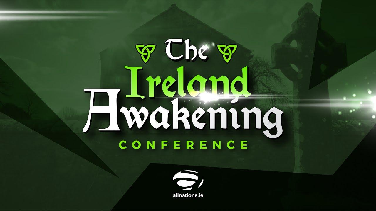 Ireland Awakening Conference 2017 - Sunday 7pm - Pastor Rusty Martin - All Nations Church