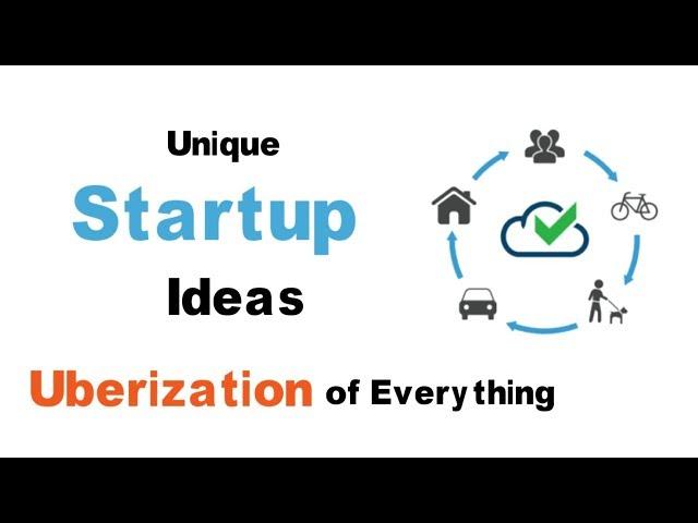 Online Startup Ideas   Amazing Business Ideas   App Ideas   Uberization