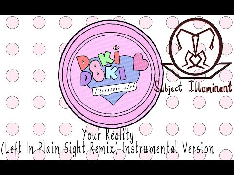 Doki Doki Literature Club: Your Reality (Left in Plain Sight Remix) Instrumental Version
