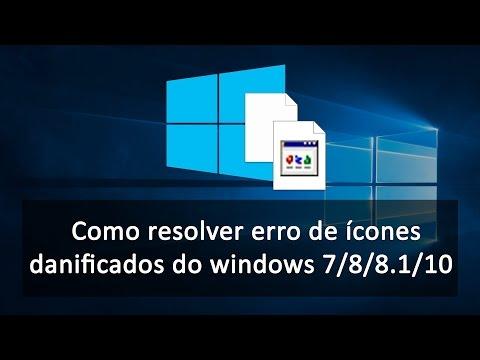 Como resolver erro de ícones danificados do Windows 7 / 8 / 8.1 / 10