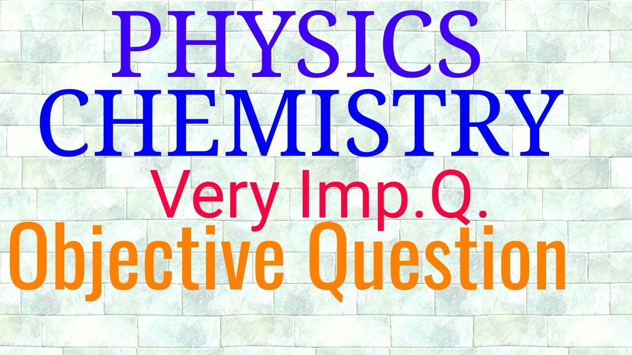 PHYSICS And CHEMISTRY ( V V I - Objective - Question ) class 10 [SURE SHOT]