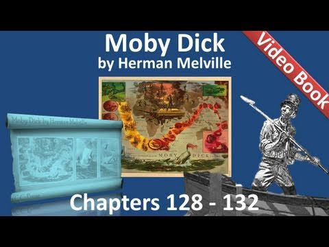 Chapter 128-132 - Moby Dick by Herman Melville