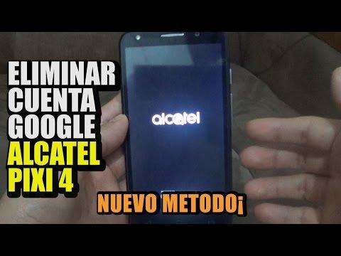 Eliminar / Quitar Cuenta Google Alcatel Pixi 4 ( Nuevo Método / Bypass Frp / Pixi4 )