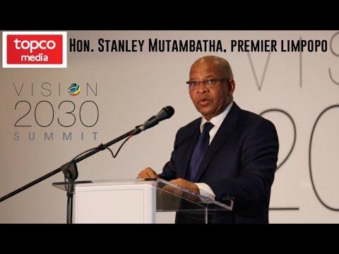 Vision 2030 | Speaker Presentations | Stanley Mutambatha | Premier of Limpopo | Topco Media | 2017