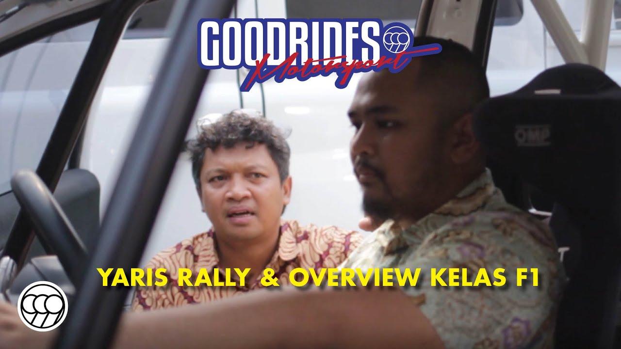 GOODRIDES MOTORSPORT // YARIS RALLY & OVERVIEW KELAS F1