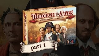 Through the Ages: A New Story of Civilization – How to Play – Part 1