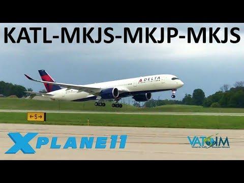 X-Plane 11   A350 Long Haul!!   N A Hops   a350 a320   VATSIM   2X NEW  Jamaican Scenery!!