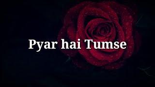 Pyar hai tumse ❤ Very heart touching shayari ❤Romantic hindi shayari