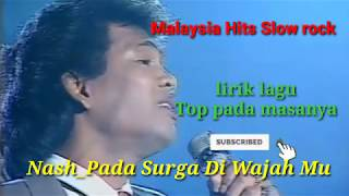 lagu slow rock Malaysia, Nash_Pada Surga Di Wajah Mu