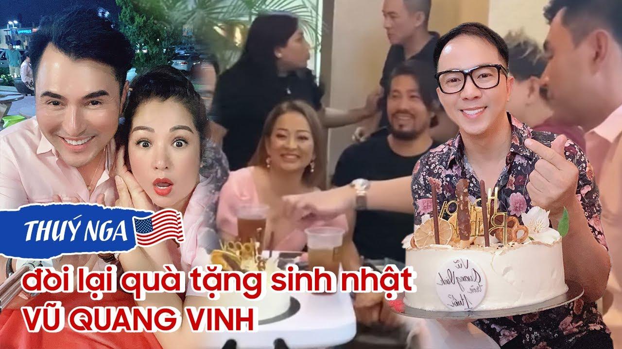 THUÝ NGA đòi lại quà tặng sinh nhật ca sĩ VŨ QUANG VINH