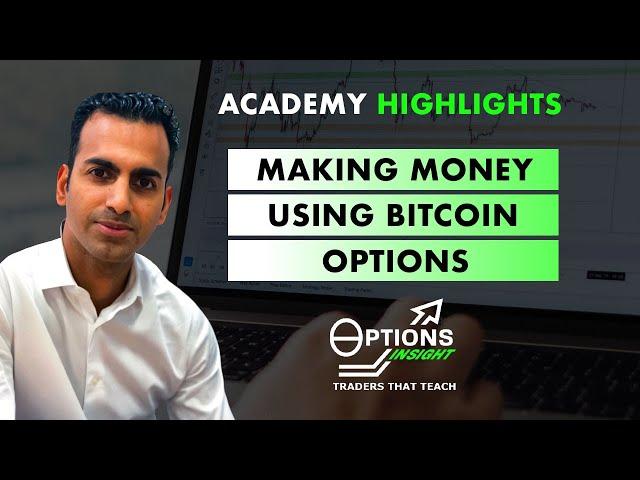 Making money using Bitcoin options - Academy Highlights