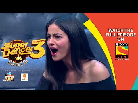 super-dancer---chapter-3-|-ep-37-|-ananya-pandey's-jaw-drop-|-4th-may,-2019