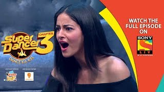 Super Dancer - Chapter 3 | Ep 37 | Ananya Pandey's Jaw-Drop | 4th May, 2019