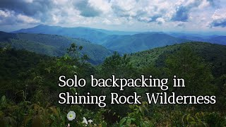 Solo Backpacking In The Shining Rock And Middle Prong Wilderness - Art Loeb/MST Loop