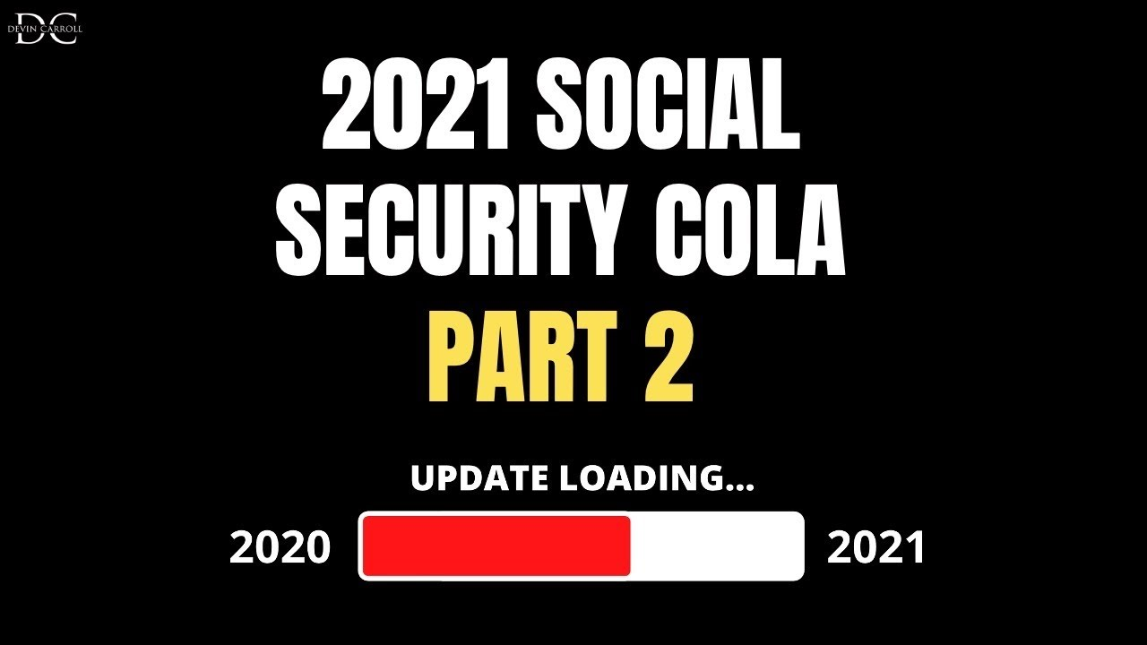2021 Social Security COLA Update: Part 2