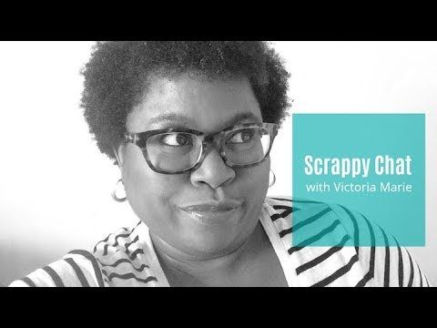 Scrappy Chat - January 2018 Happy New Year!