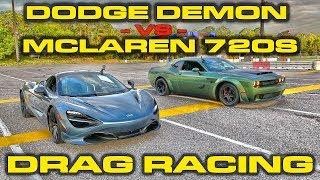 840HP Dodge Demon vs 710HP McLaren 720S Drag Racing 1/4 Mile