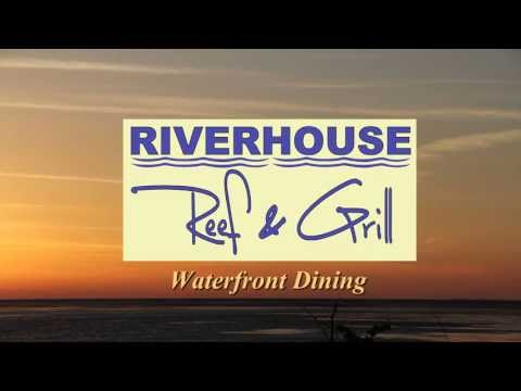 Riverhouse Reef And Grill Waterfront Dining Location