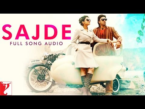 Sajde - Full Song Audio | Kill Dil |...