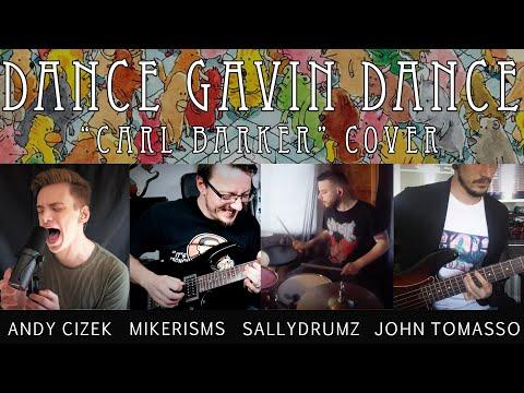 "dance-gavin-dance-""carl-barker""-cover-(feat.-mikerisms,-sallydrumz,-john-tomasso)"