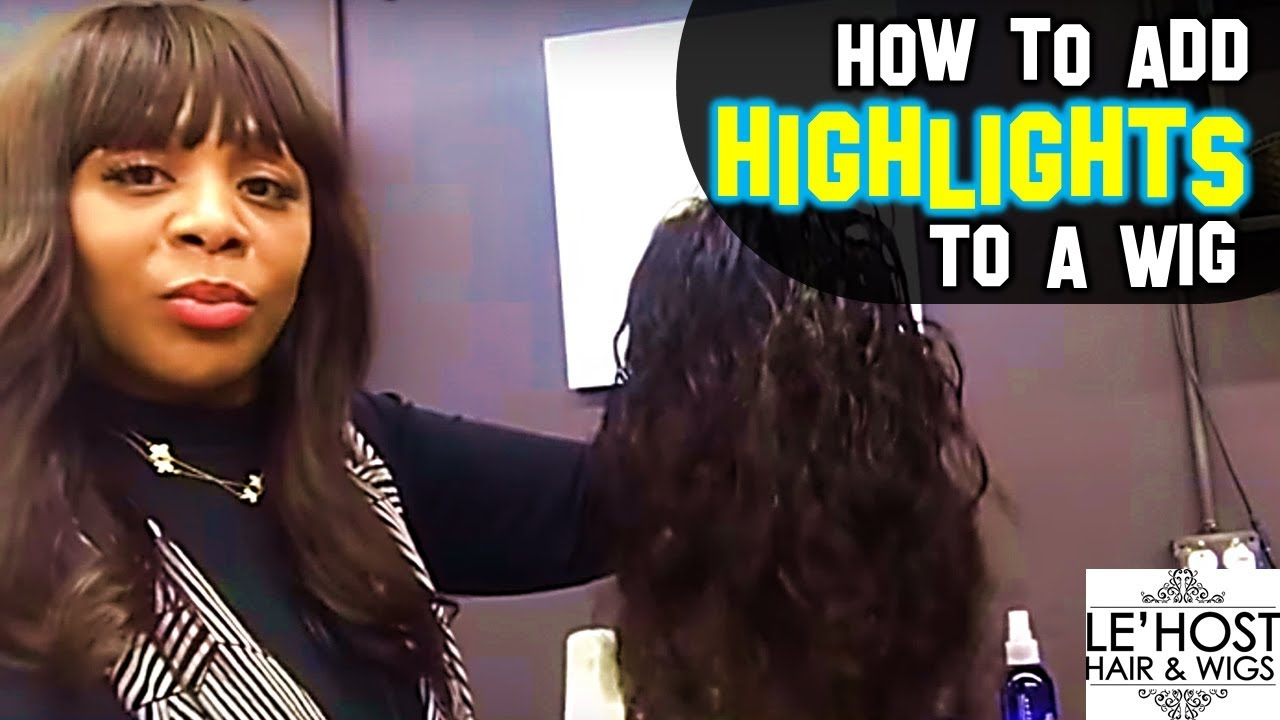How To Add Highlights To A Wig Youtube