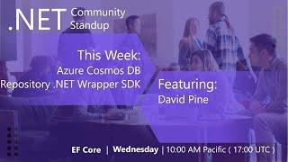 Entity Framework Community Standup - Oct 14th 2020 - Cosmos DB: Repository Pattern .NET Wrapper SDK