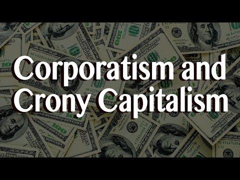 Corporatism and Crony Capitalism