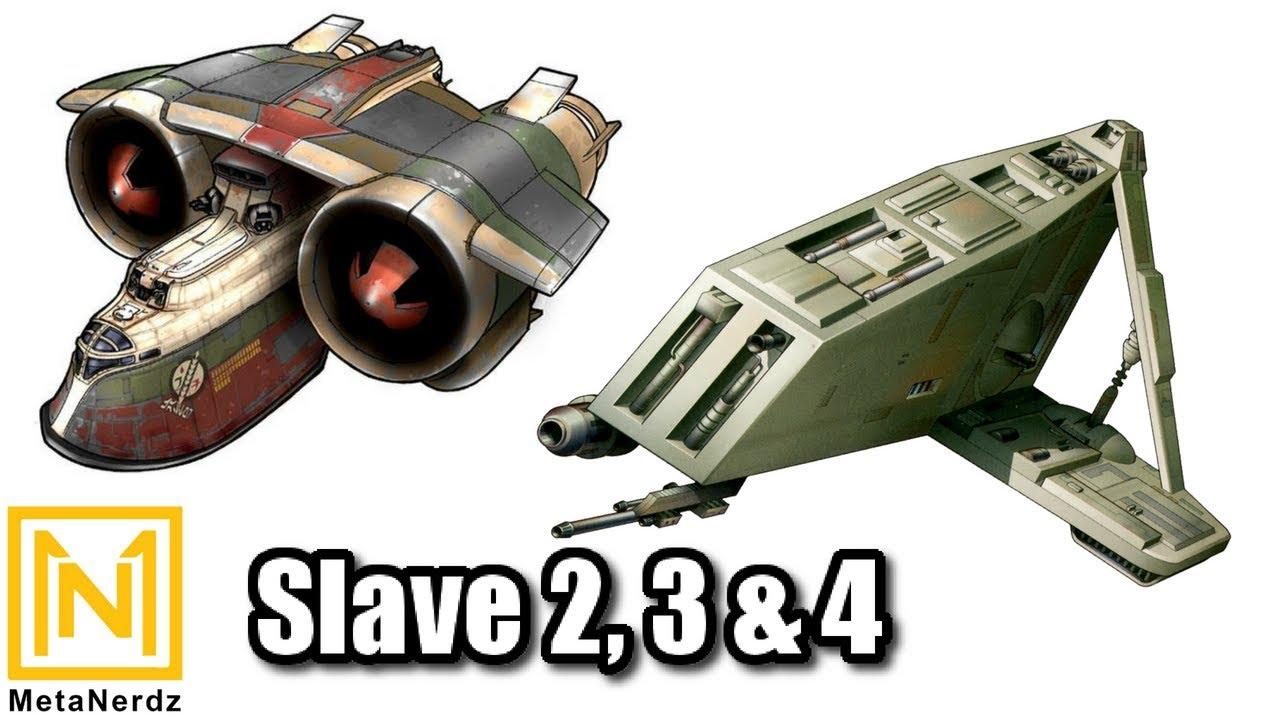 Boba Fetts Other Ships Slave 2 Slave 3 And Slave 4 Explained