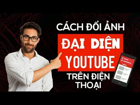 Cách đổi ảnh đại diện Youtube trên điện thoại mới nhất 2020