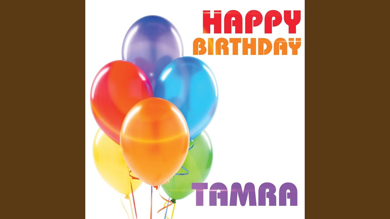 Happy Birthday Tamra Youtube