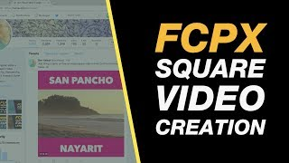 Final Cut Pro X: Square Video for Facebook & Instagram, Letter-boxed with Type - Tutorial