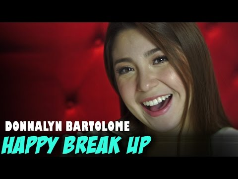 Donnalyn Bartolome — Happy Break Up
