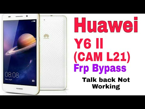 Huawei Y6 -2 (CAM-L21) Frp Bypass Talk back & Chrom Not Working 1000000%%% Working 2020