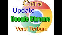 Google Chrome - Cara Untuk Update Google Chrome ke Versi Terbaru (Mudah banget)
