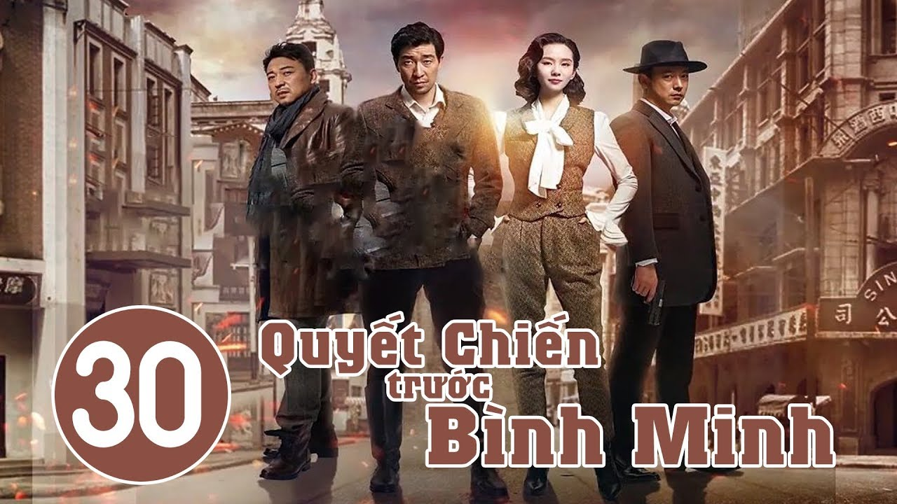 image Quyết Chiến Trước Bình Minh - Tập 30 | Phim Bộ Trung Quốc Hay 2018