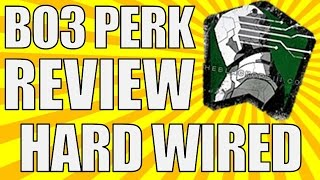 Bo3 Perk Review: Hard Wired - Episode 7 - Black Ops 3 Multiplayer Gameplay