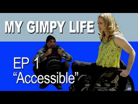 My Gimpy Life - Ep 1: Accessible