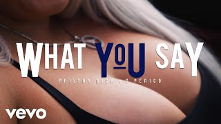Смотреть клип Philthy Rich - What You Say