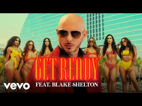 Pitbull – Get Ready ft. Blake Shelton