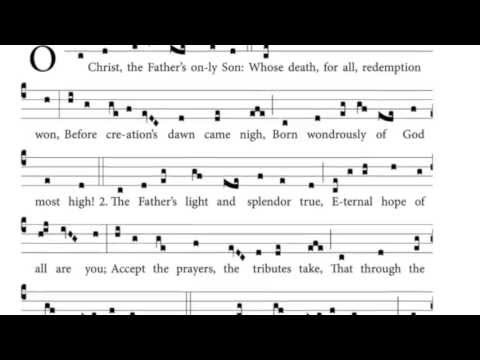O Christ, the Father's only Son (Hymnarium O.P.)