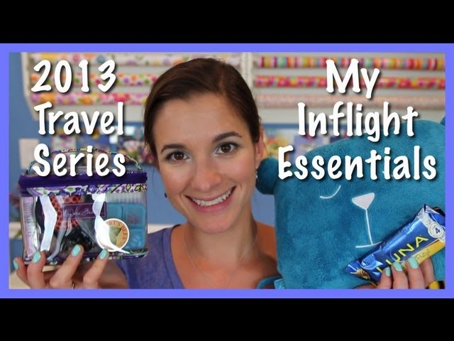 2013 Travel Series: My In-Flight Essentials Travel Video