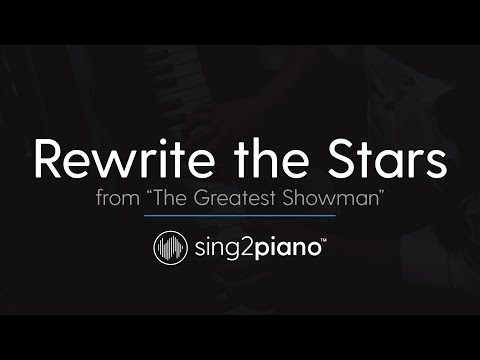 "Rewrite the Stars (from ""The Greatest Showman"") [Piano Karaoke Instrumental] Zac Efron & Zendaya"