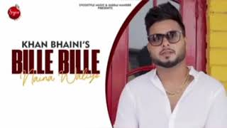 bille-bille-naina-waliye---khan-bhaini-full-song-latest-punjabi-song-2019