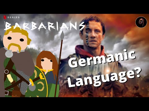 Barbarians - Is the Germanic Language Accurate?
