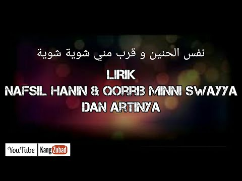 Lirik Nafsil Hanin & Qorrib Minni Swayya dan Artinya Versi Cowok
