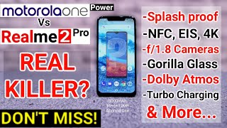 MOTO ONE POWER VS REALME 2 PRO -10 Unknown Flagship Features! FAQ, Camera, EIS, Dual 4g